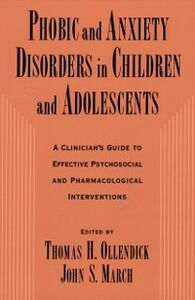Ebook in inglese Phobic and Anxiety Disorders in Children and Adolescents: A Clinicians Guide to Effective Psychosocial and Pharmacological Interventions -, -