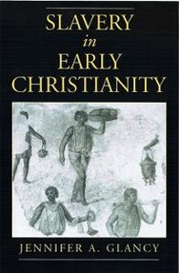 Ebook in inglese Slavery in Early Christianity Glancy, Jennifer A.