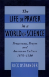 Ebook in inglese Life of Prayer in a World of Science: Protestants, Prayer, and American Culture, 1870-1930 Ostrander, Rick