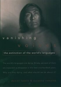 Ebook in inglese Vanishing Voices: The Extinction of the Worlds Languages Nettle, Daniel , Romaine, Suzanne
