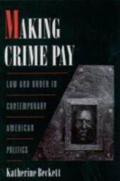 Making Crime Pay: Law and Order in Contemporary American Politics