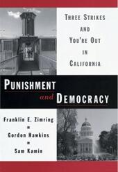 Punishment and Democracy: Three Strikes and Youre Out in California