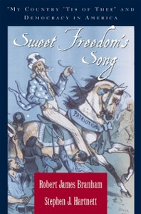 Ebook in inglese Sweet Freedoms Song: My Country Tis of Thee and Democracy in America Branham, Robert James , Hartnett, Stephen J.