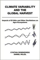 Climate Variability and the Global Harvest: Impacts of El Nino and Other Oscillations on Agro-Ecosystems