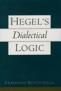 Ebook in inglese Hegels Dialectical Logic Bencivenga, Ermanno