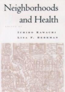 Foto Cover di Neighborhoods and Health, Ebook inglese di  edito da Oxford University Press
