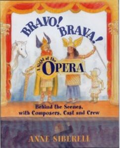 Ebook in inglese Bravo! Brava! A Night at the Opera: Behind the Scenes with Composers, Cast, and Crew Siberell, Anne