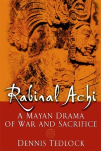 Ebook in inglese Rabinal Achi: A Mayan Drama of War and Sacrifice Tedlock, Dennis