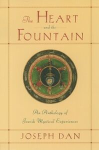 Foto Cover di Heart and the Fountain: An Anthology of Jewish Mystical Experiences, Ebook inglese di  edito da Oxford University Press