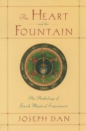 Heart and the Fountain: An Anthology of Jewish Mystical Experiences
