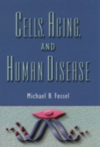 Ebook in inglese Cells, Aging, and Human Disease Fossel, Michael B.