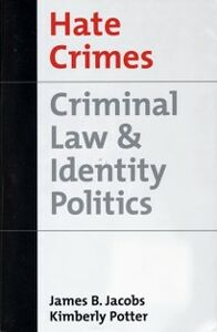 Ebook in inglese Hate Crimes: Criminal Law & Identity Politics Jacobs, James B. , Potter, Kimberly