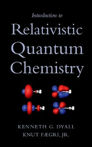 Ebook in inglese Introduction to Relativistic Quantum Chemistry Dyall, Kenneth G. , Faegri, Knut