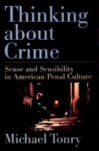 Foto Cover di Thinking about Crime: Sense and Sensibility in American Penal Culture, Ebook inglese di Michael Tonry, edito da Oxford University Press