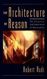 Foto Cover di Architecture of Reason: The Structure and Substance of Rationality, Ebook inglese di Robert Audi, edito da Oxford University Press