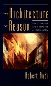 Architecture of Reason: The Structure and Substance of Rationality
