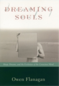 Ebook in inglese Dreaming Souls: Sleep, Dreams and the Evolution of the Conscious Mind Flanagan, Owen