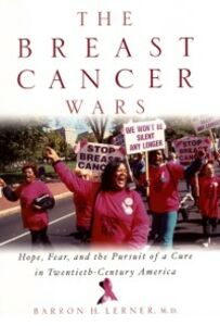 Ebook in inglese Breast Cancer Wars: Hope, Fear, and the Pursuit of a Cure in Twentieth-Century America Lerner, Barron H.