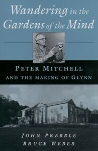 Foto Cover di Wandering in the Gardens of the Mind: Peter Mitchell and the Making of Glynn, Ebook inglese di John Prebble,Bruce Weber, edito da Oxford University Press