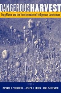 Ebook in inglese Dangerous Harvest: Drug Plants and the Transformation of Indigenous Landscapes -, -