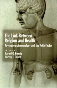 Ebook in inglese Link between Religion and Health: Psychoneuroimmunology and the Faith Factor -, -