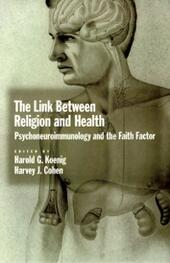Link between Religion and Health: Psychoneuroimmunology and the Faith Factor