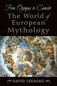 Foto Cover di From Olympus to Camelot: The World of European Mythology, Ebook inglese di David Leeming, edito da Oxford University Press