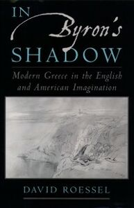 Ebook in inglese In Byrons Shadow: Modern Greece in the English and American Imagination Roessel, David