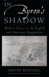 In Byrons Shadow: Modern Greece in the English and American Imagination