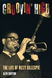 Ebook in inglese Groovin High: The Life of Dizzy Gillespie Shipton, Alyn