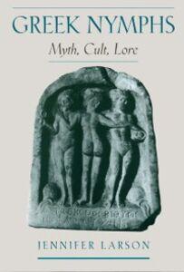 Ebook in inglese Greek Nymphs: Myth, Cult, Lore Larson, Jennifer