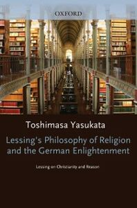 Ebook in inglese Lessings Philosophy of Religion and the German Enlightenment Yasukata, Toshimasa