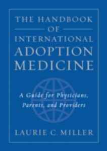 Ebook in inglese Handbook of International Adoption Medicine: A Guide for Physicians, Parents, and Providers Miller, Laurie C.