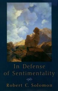Ebook in inglese In Defense of Sentimentality Solomon, Robert C.