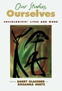 Ebook in inglese Our Studies, Ourselves: Sociologists Lives and Work -, -