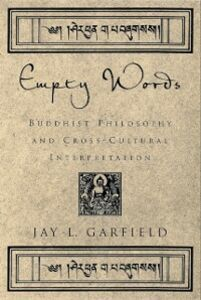 Foto Cover di Empty Words: Buddhist Philosophy and Cross-Cultural Interpretation, Ebook inglese di Jay L. Garfield, edito da Oxford University Press