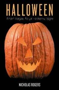 Ebook in inglese Halloween: From Pagan Ritual to Party Night Rogers, Nicholas