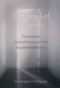 Foto Cover di Soul of Recovery: Uncovering the Spiritual Dimension in the Treatment of Addictions, Ebook inglese di Christopher D. Ringwald, edito da Oxford University Press