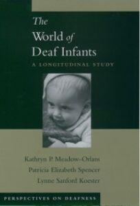 Ebook in inglese World of Deaf Infants: A Longitudinal Study Koester, Lynne Sanford , Meadow-Orlans, Kathryn P. , Spencer, Patricia Elizabeth
