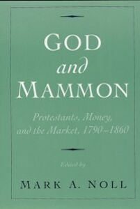 Ebook in inglese God and Mammon: Protestants, Money, and the Market, 1790-1860