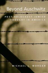 Beyond Auschwitz: Post-Holocaust Jewish Thought in America