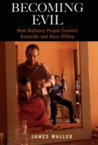 Ebook in inglese Becoming Evil: How Ordinary People Commit Genocide and Mass Killing Waller, James