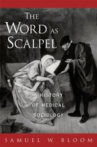 Ebook in inglese Word As Scalpel: A History of Medical Sociology Bloom, Samuel W.