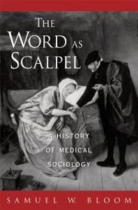 Ebook in inglese Word As Scalpel: A History of Medical Sociology Bloom, Samuel W.