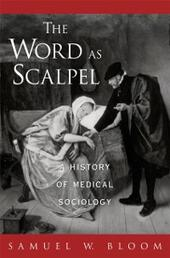 Word As Scalpel: A History of Medical Sociology
