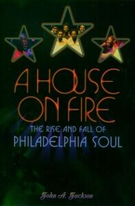 Foto Cover di House on Fire: The Rise and Fall of Philadelphia Soul, Ebook inglese di John A. Jackson, edito da Oxford University Press