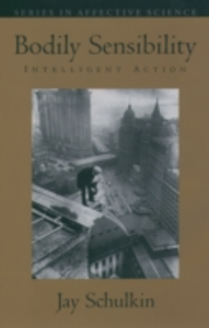 Ebook in inglese Bodily Sensibility: Intelligent Action Schulkin, Jay