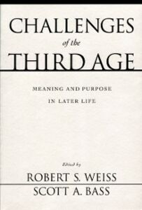 Ebook in inglese Challenges of the Third Age: Meaning and Purpose in Later Life -, -