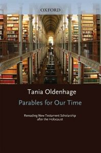 Ebook in inglese Parables for Our Time: Rereading New Testament Scholarship after the Holocaust Oldenhage, Tania