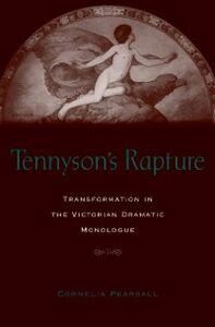 Foto Cover di Tennysons Rapture: Transformation in the Victorian Dramatic Monologue, Ebook inglese di Cornelia D. J. Pearsall, edito da Oxford University Press